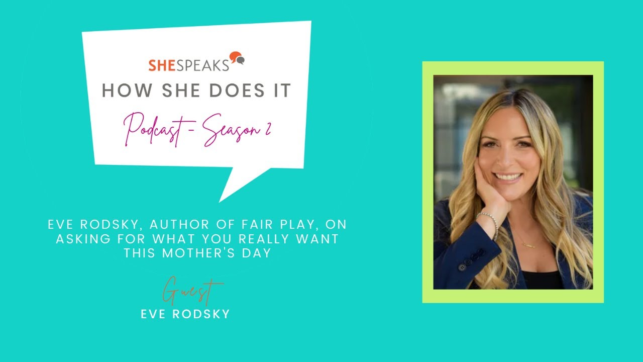Eve Rodsky, Author of Fair Play: Asking For What You Really Want This Mother's Day | Ep. 40