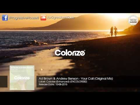 Ad Brown & Andrew Benson - Your Call (Original Mix) [Colorize (Enhanced)]
