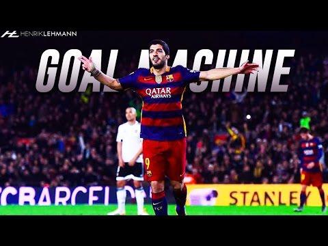 Luis Suárez ● Goal Machine ● 2016 HD
