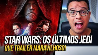 Video EU QUERO ME CASAR COM ESSE TRAILER (Star Wars: Os Últimos Jedi Trailer Oficial) MP3, 3GP, MP4, WEBM, AVI, FLV Juli 2018