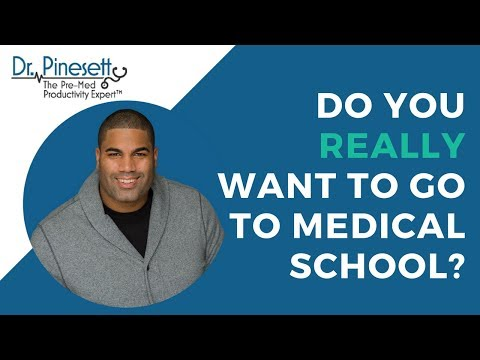 Do you really want to go to medical school?