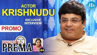 Actor Krishnudu Exclusive Interview - Promo || Dialogue With Prema || Celebration Of Life #44