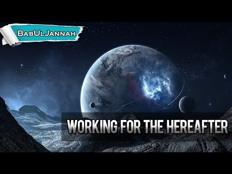 Working For The Hereafter - Sheikh Ahmed Ali | Powerful Reminder | BabUlJannah