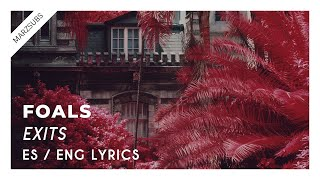 FOALS - Exits // Lyrics - Letra