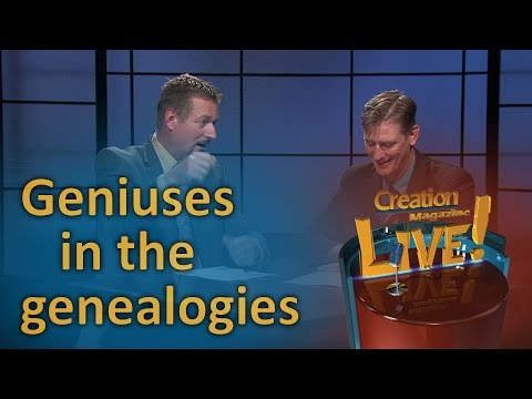 Geniuses in the genealogies (Creation Magazine LIVE! 6-24)