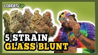 5 Weed Strains 1 Glass Blunt by Loaded Up