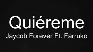 QUIEREME - JACOB FOREVER Ft. FARRUKO (LETRA) REGGAETON #2017