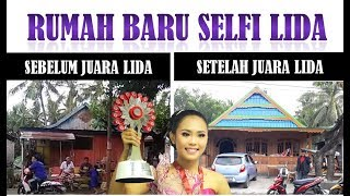 Download Video Inilah Rumah Baru Selfi, Juara Liga Dangdut Indonesia LIDA MP3 3GP MP4