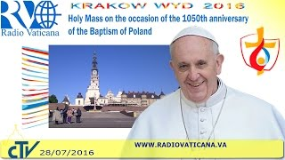 Pope Francis in Poland: Holy Mass at Jasna Gora