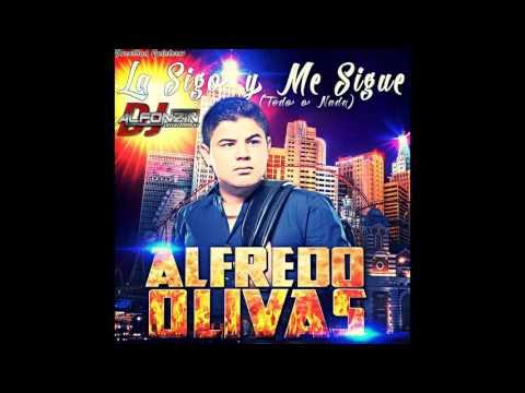 Letra La sigo y me sigue Alfredo Olivas