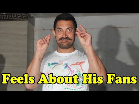 Here's How Aamir Khan Feels About His Fans!