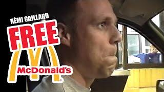 FREE MEAL AT MC'DONALD'S (REMI GAILLARD)