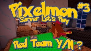 Pixelmon Server Minecraft Pokemon Mod Season 2: LittleLizard's Server, Episode 3 - Red Team Y/N?