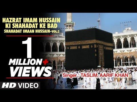 Video Imaam Hussain Ki Shahdat Ke Baad Full (HD) Songs || Tasnim, Aarif Khan || T-Series Islamic Music download in MP3, 3GP, MP4, WEBM, AVI, FLV January 2017