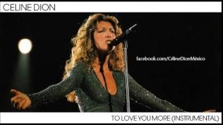 Video Céline Dion - To Love You More Instrumental [FULL] MP3, 3GP, MP4, WEBM, AVI, FLV Juli 2018
