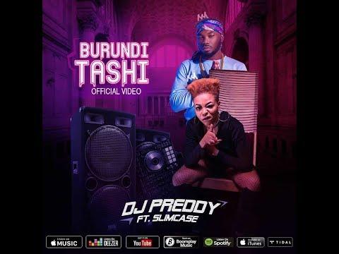 DJ Preddy Ft Slimcase - Burundi Tashi (official video)