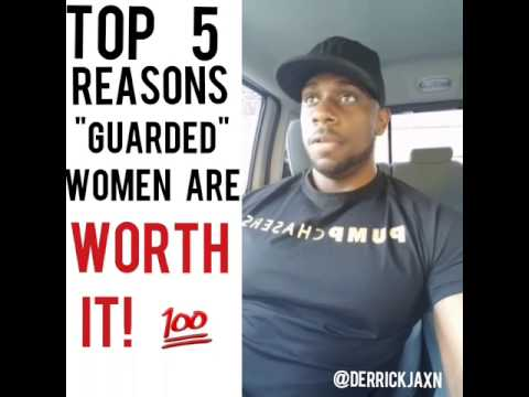 Top 5 Reasons Guarded Women Are Worth It...
