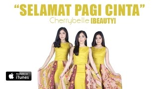 Video Cherrybelle BEAUTY -  Selamat Pagi Cinta [MUSIC VIDEO] MP3, 3GP, MP4, WEBM, AVI, FLV April 2018