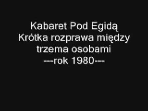 Kabaret Pod Egidą - Krótka rozprawa między trzema osobami (1980) (audio)