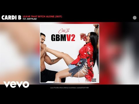 Cardi B - Leave That Bitch Alone (Skit) (Audio) ft. Justvlad - Thời lượng: 89 giây.