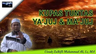 Video Kupas Tuntas Ya'juj Ma'juj - Ustadz Zulkifli Muhammad Ali, Lc, MA MP3, 3GP, MP4, WEBM, AVI, FLV Desember 2018
