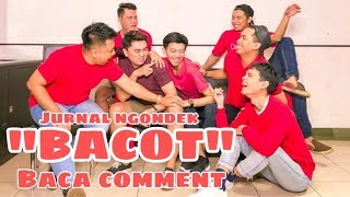 Video JURNAL NGONDEK : BACOT - BAca COmmenT MP3, 3GP, MP4, WEBM, AVI, FLV April 2019