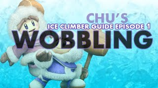 A ChuDat Ice Climber Guide Episode 1: Wobbling