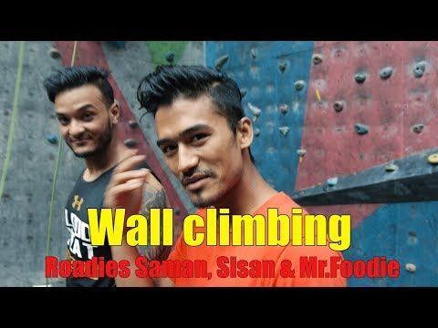 (Wall Climbing with Roadies Saman, Sisan & Mr.Foodie| Doner Kebab | Sushant Pradhan - Duration: 16 minutes.)