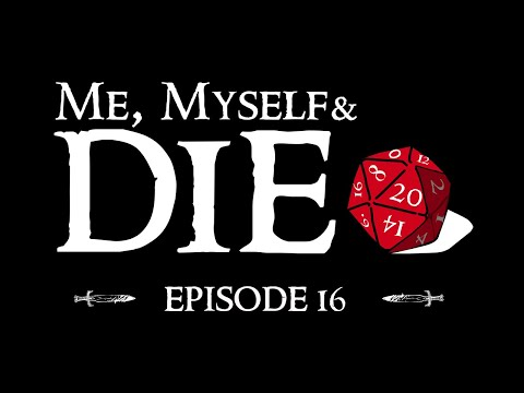 Me, Myself and Die! Episode 16