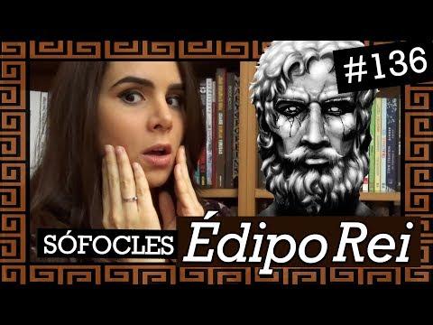 ÉDIPO REI, DE SÓFOCLES (#136) + Projeto Anna Kariênina 2