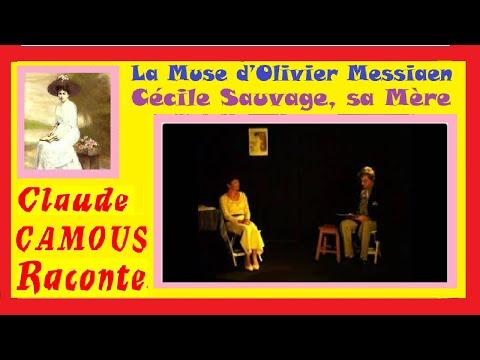 La Muse d'Olivier Messiaen : «Claude Camous Raconte» la poétesse Cécile Sauvage, sa Mère