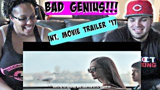 Video BAD GENIUS OFFICIAL l INTERNATIONAL TRAILER (2017) | GDH REACTION!!! MP3, 3GP, MP4, WEBM, AVI, FLV Juli 2018