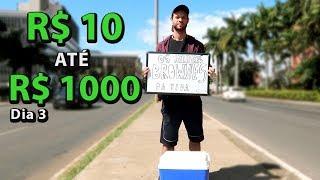 10 ATÉ 1000 REAIS! Fazendo dinheiro na rua - Dia 3