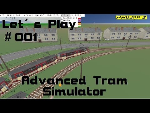 FÄHRT JEMAND MIT? ► Advanced Tram Simulator #001 [Let´s Play] [HD]