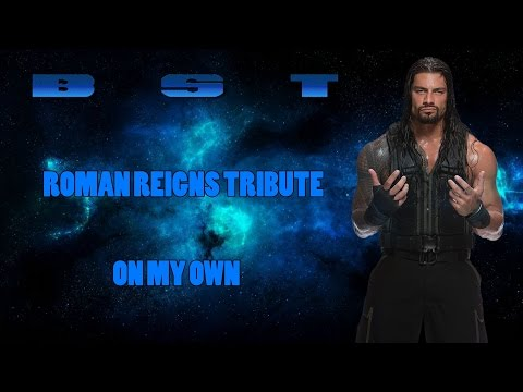 Roman Reigns Tribute || On My Own