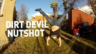 Dirt Devil Nutshot!