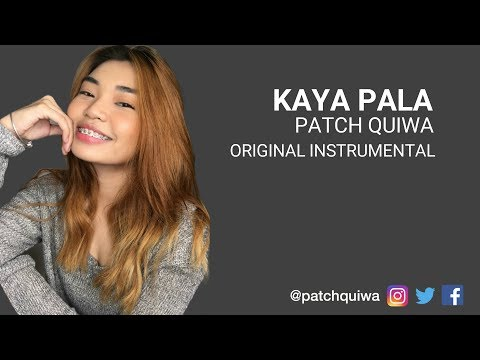 Kaya Pala by Patch Quiwa | Original Song Instrumental