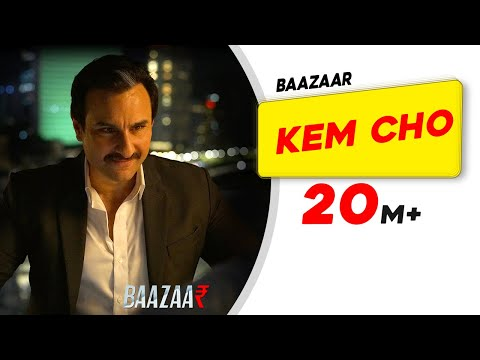 Kem Cho | Baazaar | Saif Ali Khan, Rohan Mehra, Radhika A, Chitrangda S | Tanishk Bagchi | Ikka