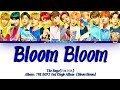 Download Video THE BOYZ (더보이즈) - 'BLOOM BLOOM' Color Coded 가사/Lyrics [Han|Rom|Eng]