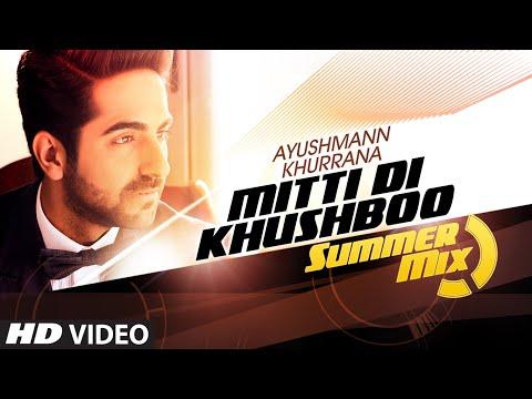 Mitti Di Khushboo (Summer Mix) VIDEO Song | Ayushm