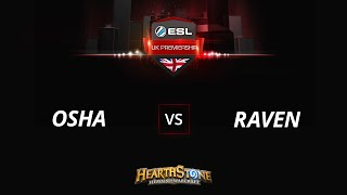 Osha vs RavenHS, game 1
