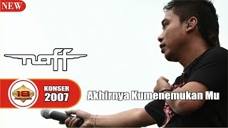 NAFF - AKHIRNYA KU MENEMUKANMU (LIVE KONSER MAKASSAR 14 APRIL 2007)