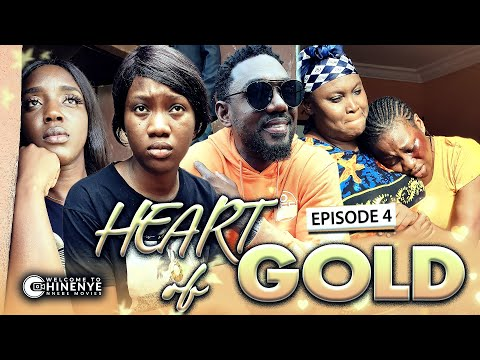 HEART OF GOLD (EPISODE 4) | LATEST 2020 CHINENYE NNEBE & UCHE NANCY HIT NOLLYWOOD MOVIES || FULL HD