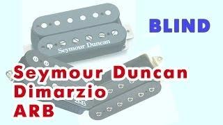 НАДЕЛ! №47 - Seymour Duncan. Dimarzio. ARB.