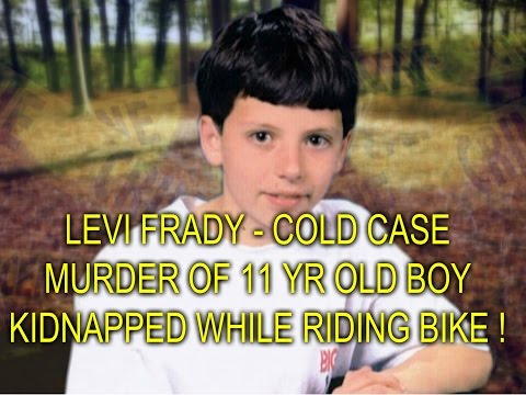 LEVI FRADY - COLD CASE MURDER OF 11 YR OLD BOY KIDNAPPED WHILE RIDING BIKE !