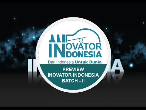 PREVIEW INOVATOR INDONESIA BATCH - II