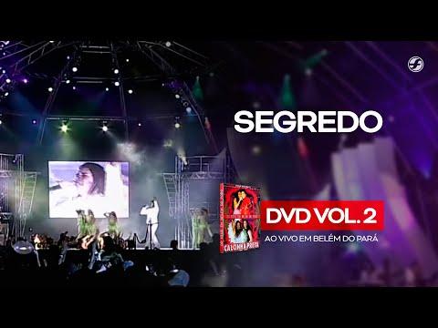 Calcinha Preta - Segredo #AoVivoEmBelémDoPará DVD Vol.2
