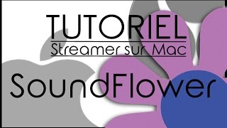 Tuto  Streamer Avec Un Mac  4   Soundflower