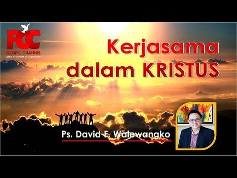 Video Khotbah Kristen: Kerjasama di dalam Kristus   By  Ps  David F  Walewangko download in MP3, 3GP, MP4, WEBM, AVI, FLV January 2017