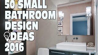 50 Small Bathroom Design Ideas 2016
